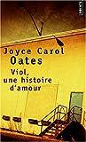 echange, troc Joyce Carol Oates - Viol, une histoire d'amour
