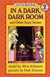 In a Dark, Dark Room and Other Scary Stories (0060252715) by Schwartz, Alvin