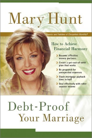 Debt-Proof Your Marriage : How to Achieve Financial Harmony, MARY HUNT