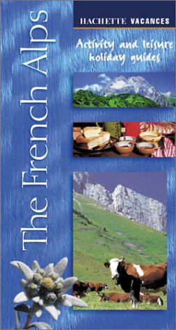 The French Alps (Hachette's Vacances)