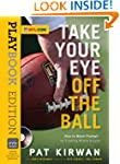 Take Your Eye Off the Ball: How to Wa...