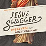 Jesus Swagger: Break Free From Poser Christianity | Jarrid Wilson