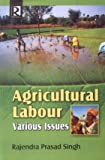 img - for Agricultural Labour: Various Issues book / textbook / text book