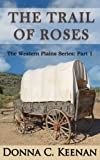 The Trail of Roses: Part One of The Western Plains series