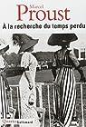 À la recherche du temps perdu : Intégrale par Proust