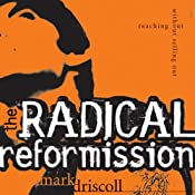 The Radical Reformission: Reaching Out without Selling Out | [Mark Driscoll]
