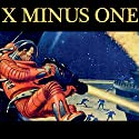 X Minus One: Old Time Radio, Sci-Fi Series  by Ray Bradbury, Philip K. Dick, Robert A. Heinlein, Frederik Pohl, Theodore Sturgeon, Isaac Asimov, Ernest Kinoy, George Lefferts Narrated by Old Time Radio