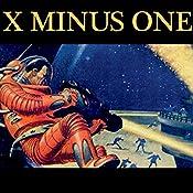 X Minus One: Old Time Radio, Sci-Fi Series | [Ray Bradbury, Philip K. Dick, Robert A. Heinlein, Frederik Pohl, Theodore Sturgeon, Isaac Asimov, Ernest Kinoy, George Lefferts]