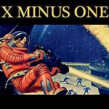 X Minus One: Old Time Radio, Sci-Fi Series Radio/TV Program by Ray Bradbury, Philip K. Dick, Robert A. Heinlein, Frederik Pohl, Theodore Sturgeon, Isaac Asimov, Ernest Kinoy, George Lefferts Narrated by  Old Time Radio