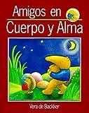 img - for Amigos en cuerpo y alma by Vera De Backker (1993-08-03) book / textbook / text book