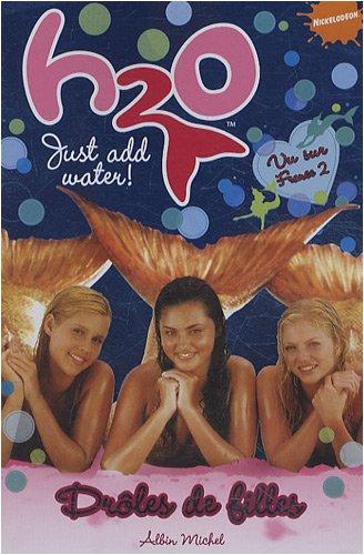 H2O, Tome 1 : Drôles de filles