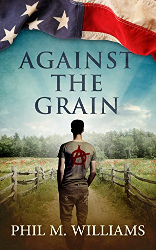 Against the Grain by Phil M. Williams