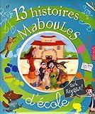 echange, troc Claire Renaud, Vincent Villeminot - 13 Histoires Maboules d'école qui rigole !