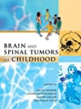 Brain and Spinal Tumors of Childhood (Hodder Arnold Publication) (0340762608) by Walker, David