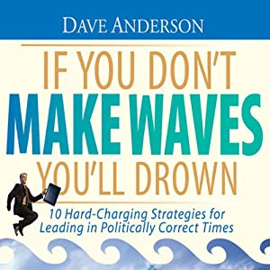 If You Don't Make Waves You'll Drown Audiobook