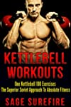 Absolute Fitness Kettlebell Workouts:...