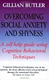 Overcoming Social Anxiety and Shyness (Overcoming S.)