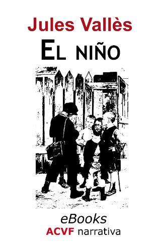 Jules Vallès - El niño (trilogía de Jacques Vingtras 1)