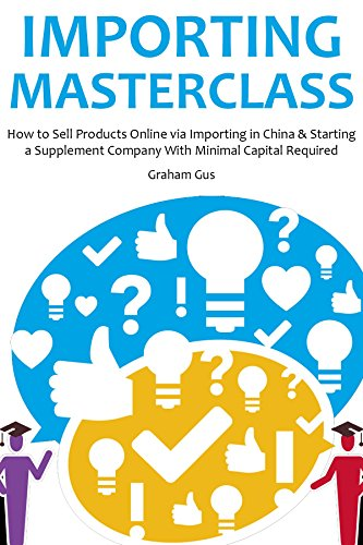 importing-masterclass-how-to-sell-products-online-via-importing-in-china-starting-a-supplement-compa