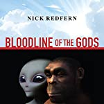 Bloodline of the Gods: Unravel the Mystery in the Human Blood Type to Reveal the Aliens Among Us | Nick Redfern