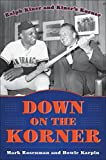 img - for Down on the Korner: Ralph Kiner and Kiner's Korner book / textbook / text book