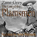 The Last of the Plainsmen (       UNABRIDGED) by Zane Grey Narrated by John Michaels
