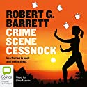 Crime Scene Cessnock Audiobook by Robert G. Barrett Narrated by Dino Marnika