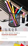 img - for So, You Want to Be a Fashion Blogger?: A 10-Step Guide to Starting out in the World of Fashion Blogging book / textbook / text book