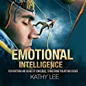Emotional Intelligence: Your Emotions and Source of Confidence to Mastering This Art and Science Audiobook by Kathy Lee Narrated by Jim Johnston