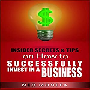 Insider Tips & Secrets on How to Successfully Invest in a Business Audiobook