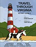 img - for Travel Through Virginia: Activity Book 2 with Virginia Standards of Learning Content (Geography- History- Civics- Coloring- Wordgames - Mazes) book / textbook / text book