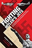 Image of Fighting Hitler's Jets: The Extraordinary Story of the American Airmen Who Beat the Luftwaffe and Defeated Nazi Germany