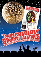 Mystery Science Theater 3000: Incredibly Strange Creatures