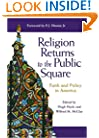 Religion Returns to the Public Square: Faith and Policy in America (Woodrow Wilson Center Press)