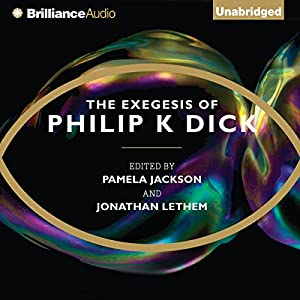 The Exegesis of Philip K. Dick Audiobook