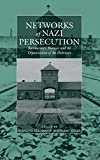 Networks of Nazi Persecution: Bureaucracy, Business and the Organization of the Holocaust (Studies on War and Genocide)