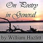 On Poetry in General   William Hazlitt