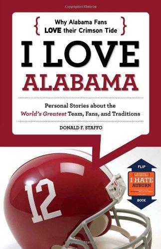 I Love Alabama / I Hate Auburn (I Love/I Hate) by Donald F. Staffo (2012-08-01)