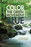 img - for Color the Green Movement Blue: A Remedy for Environmental Health book / textbook / text book