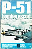 P-51: bomber escort (Ballantines illustrated history of the violent century. Weapons book)