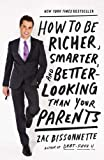 img - for How to Be Richer, Smarter, and Better-Looking Than Your Parents book / textbook / text book