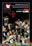 Highlights from the 2013 Brass in Concert Championship and World of Brass in Concert [DVD]