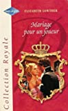 img - for Mariage pour un joueur : Collection : Harlequin collection royale n  HS book / textbook / text book