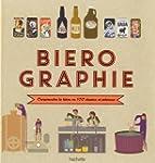 BIEROGRAPHIE : COMPRENDRE LA BI�RE EN...