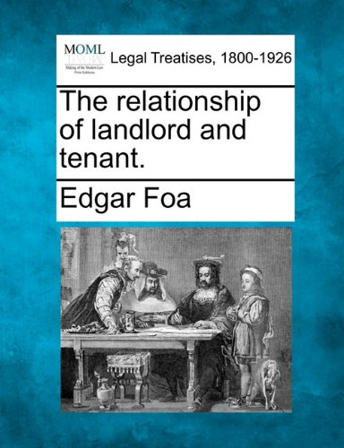 The relationship of landlord and tenant.