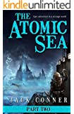 The Atomic Sea: Volume Two: Epic Fantasy and Science Fiction Adventure Series
