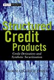 Structured credit products:credit derivatives and synthetic securitisation
