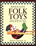 img - for American Folk Toys: Easy-to-Build Toys for Kids of All Ages book / textbook / text book