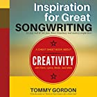 Inspiration for Great Songwriting: For Pop, Rock & Roll, Jazz, Blues, Broadway, and Country Songwriters: A Cheat Sheet Book About Creativity with Form, Lyrics, Music, and More Hörbuch von Tommy Gordon Gesprochen von: Dave Garner