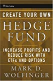 Image of Create Your Own Hedge Fund: Increase Profits and Reduce Risk with ETFs and Options (Wiley Trading)